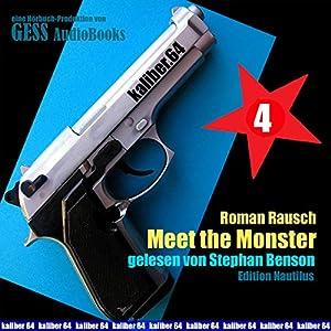 Meet the Monster (Kaliber .64 Teil 4) Hörbuch