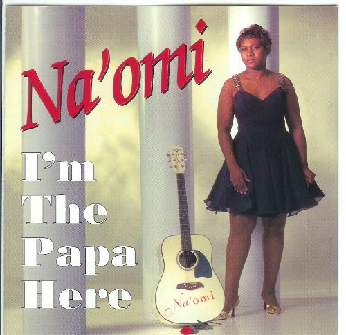 I'm the Papa Here, Na'omi