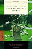 The Selected Poetry of Edna St. Vincent Millay (Modern Library Classics) 5th (fifth) or Later Editi Edition by Millay, Edna St. Vincent [2002]