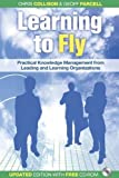img - for Learning to Fly, with Free CD-ROM: Practical Knowledge Management from Leading and Learning Organizations 2nd edition by Collison, Chris, Parcell, Geoff (2004) Paperback book / textbook / text book
