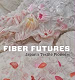 img - for Fiber Futures: Japan's Textile Pioneers (Japan Society Series) book / textbook / text book
