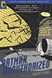 img - for Batman Unauthorized: Vigilantes, Jokers, and Heroes in Gotham City (Smart Pop series) book / textbook / text book