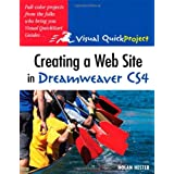 Creating a Web Site in Dreamweaver CS4: Visual QuickProject Guide (Visual QuickProject Guides)by Nolan Hester