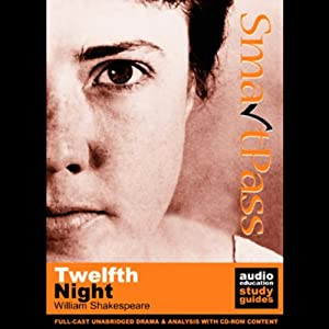 SmartPass Plus Audio Education Study Guide to Twelfth Night (Unabridged, Dramatised, Commentary Options) Audiobook