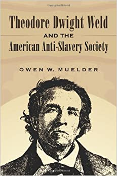 Theodore Dwight Weld and the American Anti-Slavery Society: Owen W