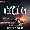 The System States Rebellion Omnibus: Books 1 - 2 Audiobook by Dietmar Wehr Narrated by Jeffrey Kafer
