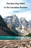 img - for The Best Day Hikes in the Canadian Rockies book / textbook / text book