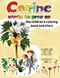 img - for Corrine Wants to Grow Up, the children's coloring book and story (Sprouts) (Volume 1) book / textbook / text book