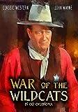 War of the Wildcats: Classic John Wayne Western