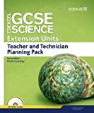 Edexcel GCSE Science: Extension Units Teacher and Technician Planning Pack (Edexcel GCSE Science 2011) (1846908876) by Levesley, Mark
