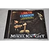Urban Cowboy - Where the City Meets the Country