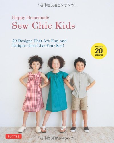 Happy Homemade: Sew Chic Kids: 20 Designs That are Fun and Unique-Just Like Your Kid! (Sew Smart compare prices)