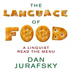The Language of Food: A Linguist Reads the Menu | Dan Jurafsky