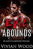 Evil Abounds: An Alpha Guardians Prequel