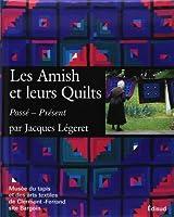 Les Amish et leurs Quilts : Passé - Présent