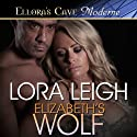 Elizabeth's Wolf (       UNABRIDGED) by Lora Leigh Narrated by Maxine Mitchell