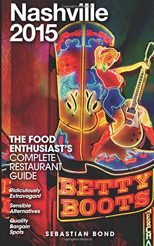 Nashville 2015 (The Food Enthusiast's Complete Restaurant Guide)