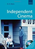 D.K. Holm Independent Cinema (includes DVD of Paul Cronin's Film as a Subversive Art: Amos Vogel and Cinema 16 )