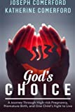 Gods Choice - The Story of One Preemies Fight to Survive at 26-weeks