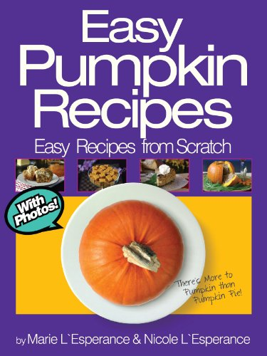 Easy Pumpkin Recipes by Nicole L'Esperance ebook deal