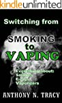 Switching from SMOKING To VAPING: Eve...