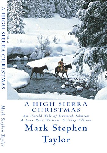 a-high-sierra-christmas-an-untold-tale-of-jeremiah-johnson-a-lone-pine-western-book-1