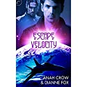 Escape Velocity Audiobook by Anah Crow, Dianne Fox Narrated by Charles Carr