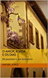 img - for O Amor, A Vida e Os Dias (Portuguese Edition) book / textbook / text book
