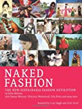 Naked Fashion: The New Sustainable Fashion Revolution
