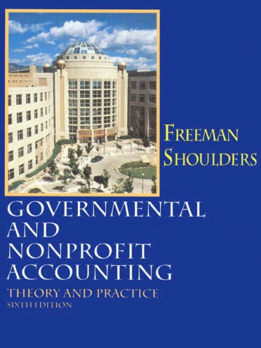 Governmental and Nonprofit Accounting: Theory and Practice