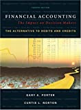 img - for Financial Accounting: The Impact on Decision Makers, The Alternative to Debits and Credits by Gary A. Porter (2004-01-06) book / textbook / text book