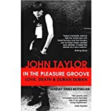 In The Pleasure Groove: Love, Death and Duran Duran (Paperback, Signed)