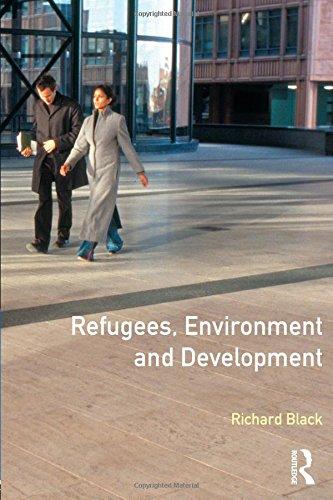 Refugees, Environment & Development (Longman Development Studies)