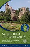 Scotland's Churches Scheme Sacred Fife and the Forth Valley (Sacred Places)