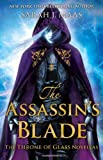 Sarah J. Maas The Assassin's Blade: The Throne of Glass Novellas (Throne of Glass Omnibus)