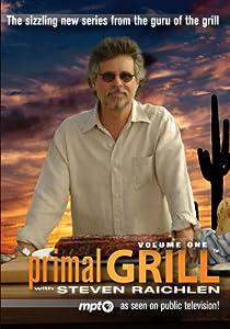 Primal Grill with Steven Raichlen, Volume One