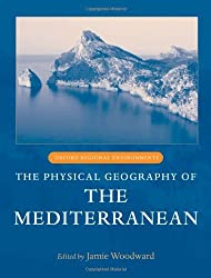The Physical Geography of the Mediterranean (Oxford Regional Environments)
