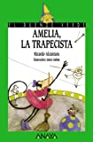 img - for Amelia, LA Trapecista/Amelia, the Trapeze Artist (Spanish Edition) book / textbook / text book