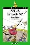 Amelia, la trapecista (Literatura Infantil (6-11 Años) - El Duende Verde)