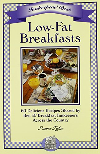 Low-Fat Breakfasts: 60 Delicious Recipes Shared by Bed & Breakfast Innkeepers Across the Country (Innkeeper's Best Series)