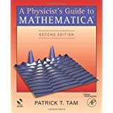 A Physicist's Guide to Mathematica, Second Edition ~ Patrick Tam