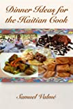 Dinner Ideas for the Haitian Cook
