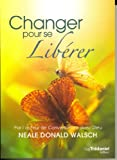 changer pour se libérer (2813204528) by Walsch, Neale Donald