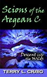 img - for Scions of the Aegean C: Descent into the Wilds book / textbook / text book