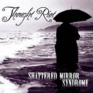 Shattered Mirror Syndrome