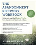 The Abandonment Recovery Workbook: Gu...