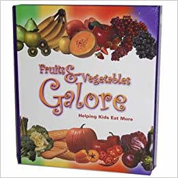 Fruits & Vegetables Galore: (Helping Kids Eat More) Unknown Binding