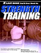 """Z Last Book You'll Ever Need On Strength Training"": Todd E. Bostrom: 9781424333066: Amazon.com: Books"