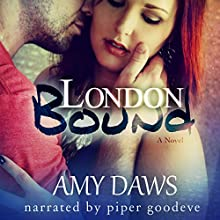 London Bound: London Lovers, Book 3 Audiobook by Amy Daws Narrated by Piper Goodeve