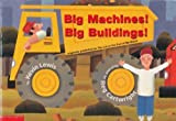 img - for Big Machines! Big Buildings! (originally published as The Lot at the End of My Block) book / textbook / text book